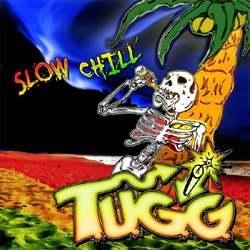 T.U.G.G. - Slow Chill