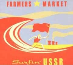 Farmer's Market - Surfin' USSR