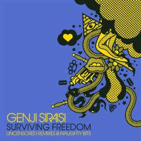 Genji Siraisi - Surviving Freedom: Uncensored Remixes & Naughty Bits
