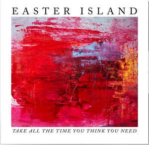 Easter Island - Take All the Time You Think You Need