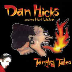 Dan Hicks and the Hot Licks - Tangled Tales