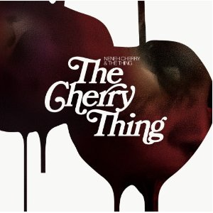 Neneh Cherry and the Thing - The Cherry Thing