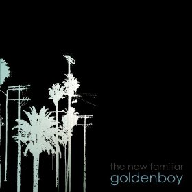 Goldenboy - The New Familiar
