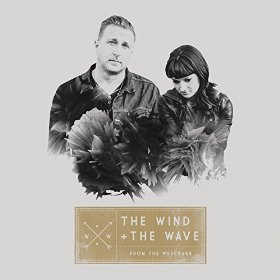 The Wind and The Wave - From The Wreckage