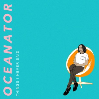 Oceanator - Things I Never Said