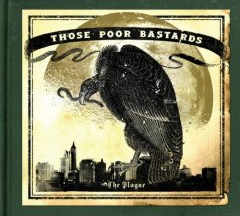 Those Poor Bastards - The Plague