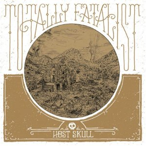 Host Skull - Totally Fatalist