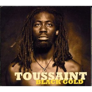 Toussaint - Black Gold