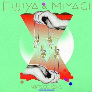 Fujiya & Miyagi - Ventrilloquizzing