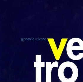 Giancarlo Vulcano - Vetro