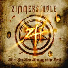 Zimmers Hole - When You Were Shouting at the Devil