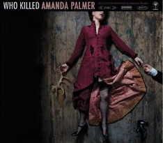 Amanda Palmer - Who Killed Amanda Palmer