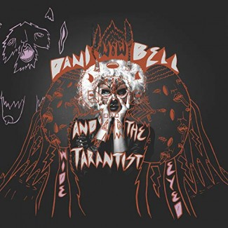 Dani Bell & the Tarantist - Wide Eyed