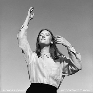 Eleanor Buckland - You Don't Have To Know