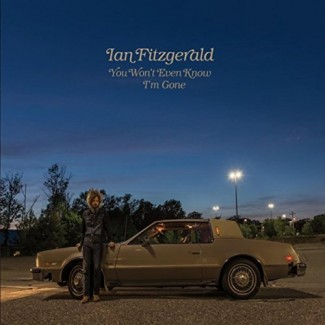 Ian Fitzgerald - You Won't Even Know I'm Gone