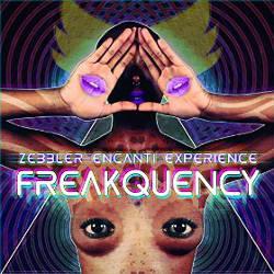 Zebbler Encanti Experience - Freakquency