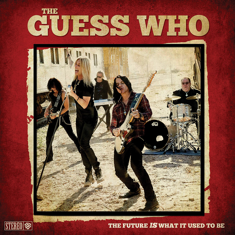 The Guess Who's new album The Future IS What It Used To Be