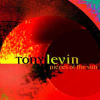 Tony Levin Band - Pieces Of The Sun