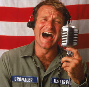 Robin Williams from the movie Good Morning Vietnam