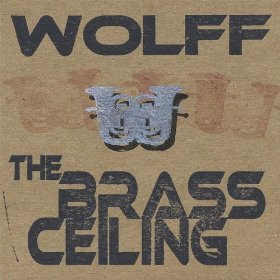 Wolff - The Brass Ceiling