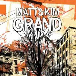 Matt And Kim - Grand