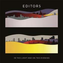 Editors - In The Light and On This Evening