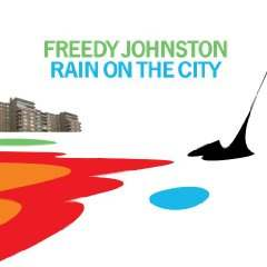 Freedy Johnston - Rain On The City