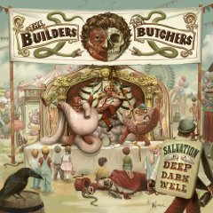 Builders And The Butchers - Salvation is a Deep Dark Well