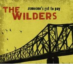 Wilders - Someone's Got to Pay