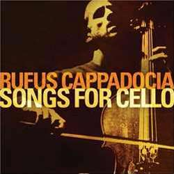 Rufus Cappadocia - Songs for Cello