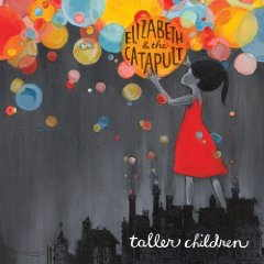 Elizabeth And The Catapult - Taller Children