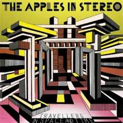 Apples In Stereo - Travelers In Space and Time