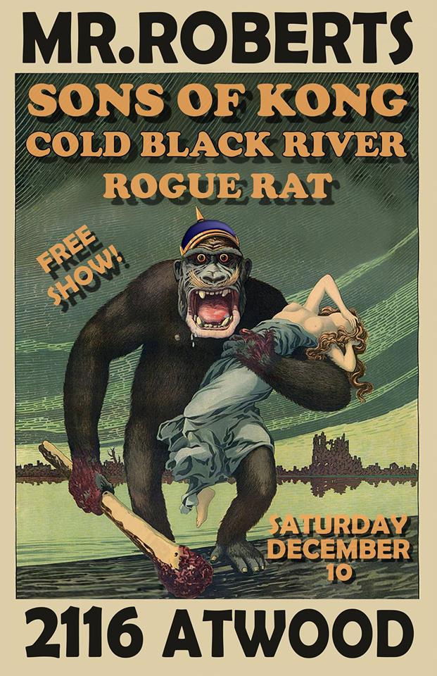 Cold Black River, Sons of Kong, Rogue Rat at Mr. Roberts poster