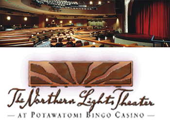 The Northern Lights Theater is located in the Potawatomi Casino in Milwaukee and features the legends in music and comedy